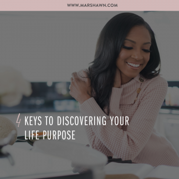 4 Keys to Discovering Your Life Purpose