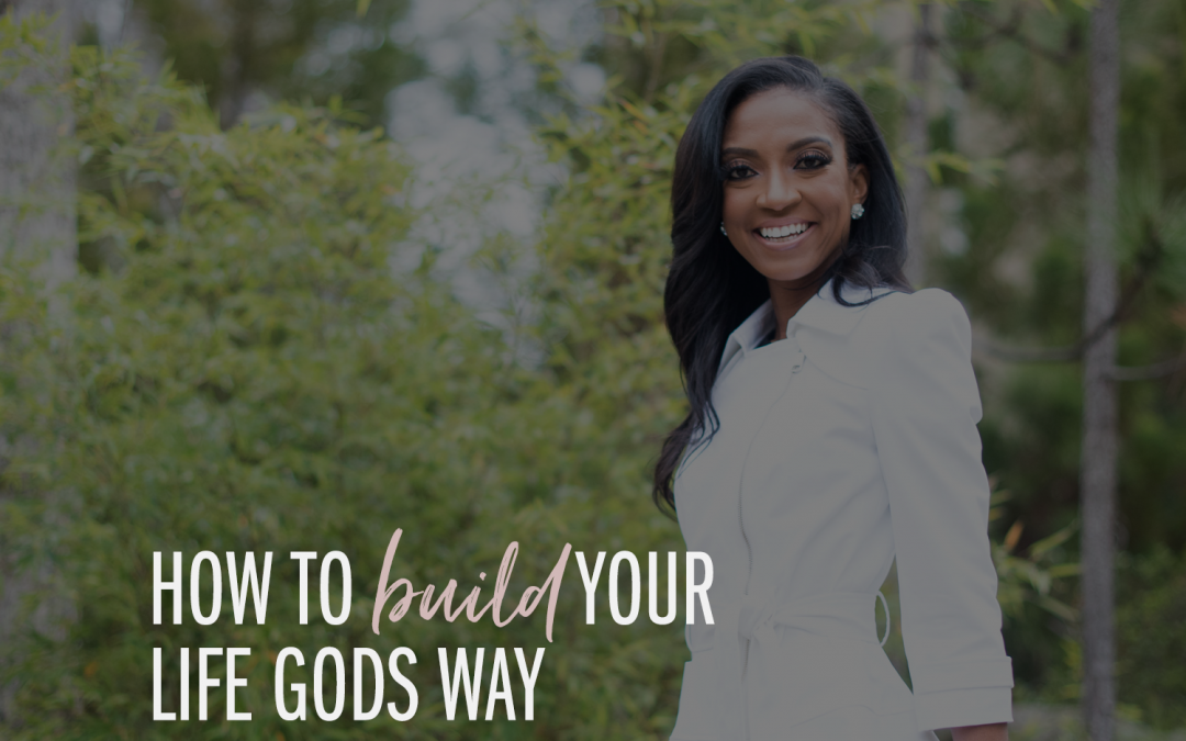 How To Build Your Life Gods Way