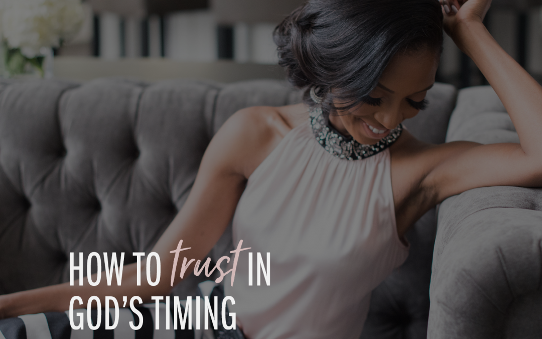 How To TRUST in God's Timing