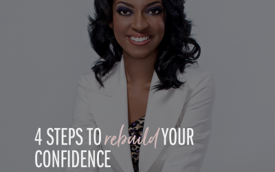4 Steps to Rebuild Your Confidence