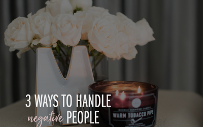 3 Ways to Handle Negative People