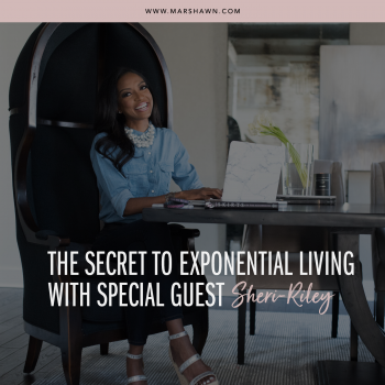 The Secret to Exponential Living with Special Guest Sheri-Riley
